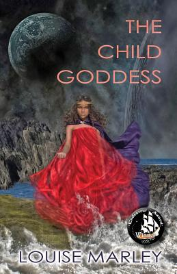 The Child Goddess - Marley, Louise