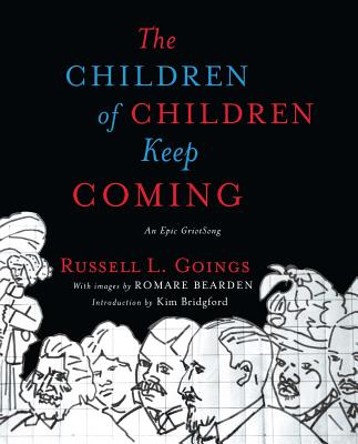 The Children of Children Keep Coming: An Epic Griotsong - Goings, Russell L