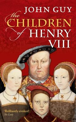 The Children of Henry VIII - Guy, John