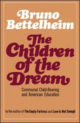 The Children of the Dream - Bettelheim, Bruno