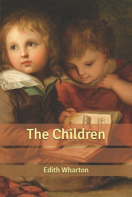 The Children - Wharton, Edith