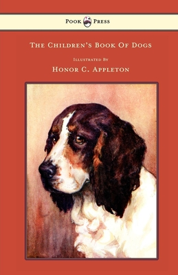 The Children's Book of Dogs - Lee, F H, and Appleton, Honor C (Illustrator)