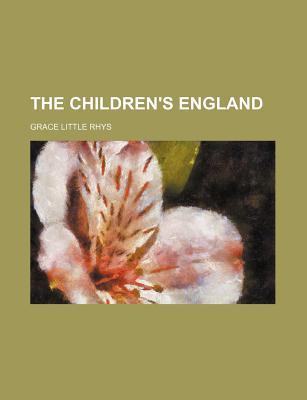 The Children's England - Rhys, Grace Little