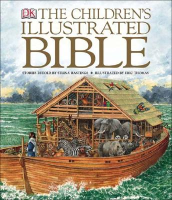 The Children's Illustrated Bible - DK Publishing, and Hastings, Selina (Retold by), and Thomas, Eric (Illustrator)