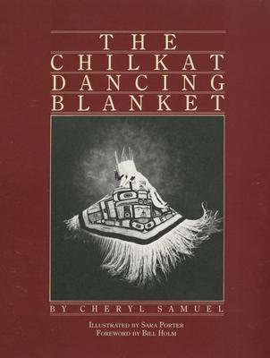 The Chilkat Dancing Blanket - Samuel, Cheryl