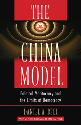 The China Model: Political Meritocracy and the Limits of Democracy - Bell, Daniel a (Preface by)