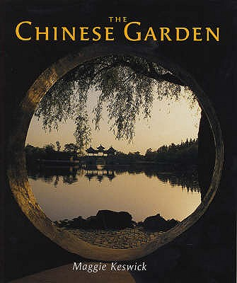 The Chinese Garden - Keswick, Maggie, and Jencks, Charles, and Hardie, Alison (Revised by)