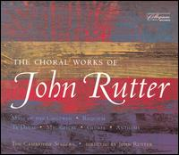 The Choral Works of John Rutter - Cantate Youth Choir; Caroline Ashton (soprano); David Rix (clarinet); Donna Deam (soprano); Elin Manahan Thomas (soprano);...