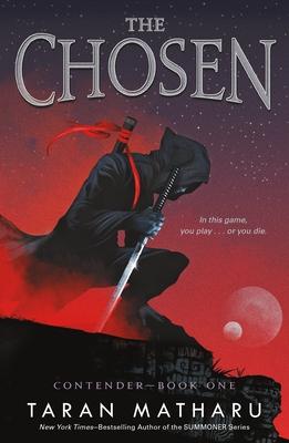 The Chosen: Contender Book 1 - Matharu, Taran