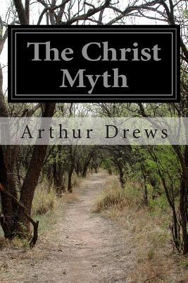 The Christ Myth - Drews, Arthur