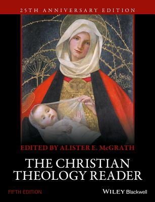 The Christian Theology Reader - McGrath, Alister E.