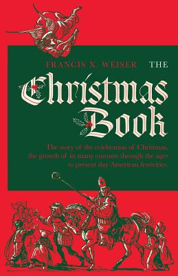 The Christmas Book - Weiser, Francis X