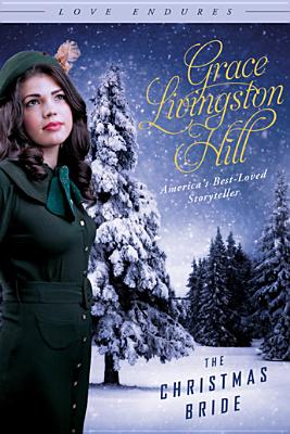 The Christmas Bride - Hill, Grace Livingston