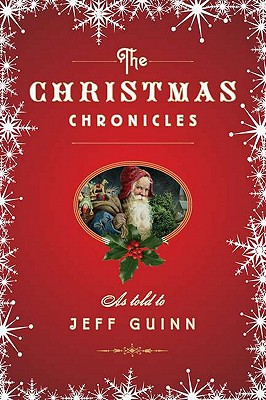 The Christmas Chronicles - Guinn, Jeff