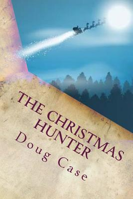 The Christmas Hunter - Case, Doug