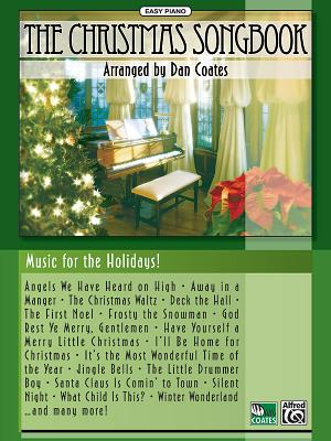 The Christmas Songbook: For Easy Piano - Coates, Dan (Composer), and Alfred Publishing (Editor)
