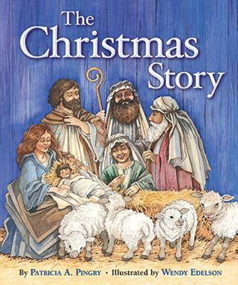 The Christmas Story - Pingry, Patricia A