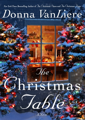 The Christmas Table - Vanliere, Donna