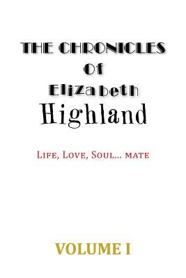 The Chronicles of Elizabeth Highland - Highland, Elizabeth