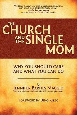 The Church and the Single Mom - Maggio, Jennifer Barnes