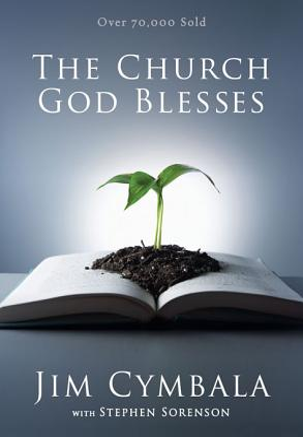 The Church God Blesses - Cymbala, Jim, and Sorenson, Stephen