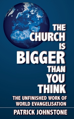 The Church Is Bigger Than You Think - Johnstone, Patrick