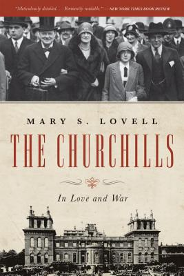 The Churchills: in Love and War - Lovell, Mary S.