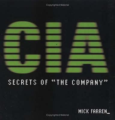 """The CIA Files: Secrets of """"The Company"""" - Farren, Mick"""