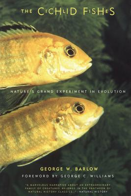The Cichlid Fishes: Nature's Grand Experiment in Evolution - Barlow, George W