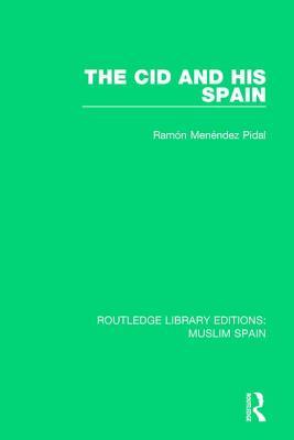 The Cid and His Spain - Menéndez Pidal, Ramón