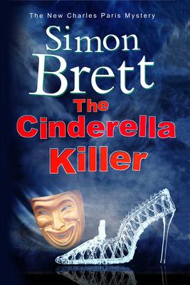 The Cinderella Killer: A Theatrical Mystery Starring Actor-Sleuth Charles Paris - Brett, Simon