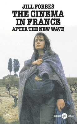 The Cinema in France: After the New Wave - Forbes, Jill