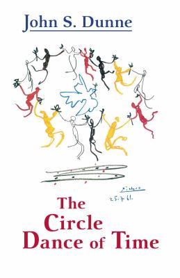 The Circle Dance of Time - Dunne, John S