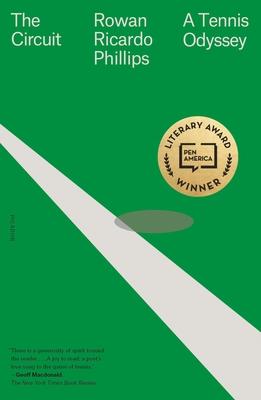 The Circuit: A Tennis Odyssey - Phillips, Rowan Ricardo