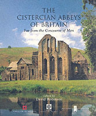 The Cistercian Abbeys of Britain - Robinson, David (Editor), and Burton, Janet, and Coldstream, Nicola