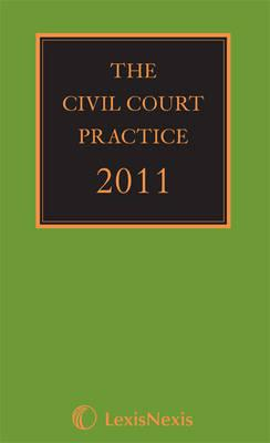 The Civil Court Practice (the Green Book) 2011 - Neuberger, David Edmond, and Di Mambro, Louise, and Thompson, P. K. J. (General editor)