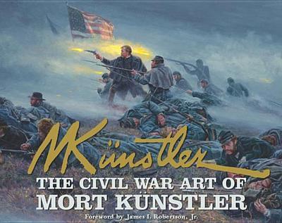 The Civil War Art of Mort Kunstler - Kunstler, Mort