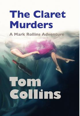 The Claret Murders: A Mark Rollins Adventure - Collins, Tom
