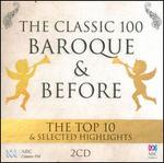 The Classic 100 Baroque & Before: The Top 10 & Selected Highlights - Anthea Cottee (viola da gamba); Barbara Jane Gilby (violin); Daniel Yeadon (viola da gamba); Diana Doherty (oboe);...