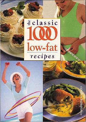 The Classic 1000 Low-Fat Recipes - Humphries, Carolyn, and Foulsham Books (Creator)