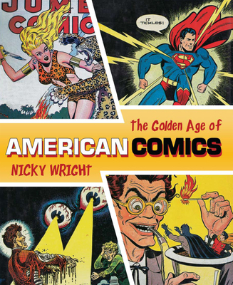 The Classic Era of American Comics - Wright, Nicky, and Kubert, Joe (Foreword by)