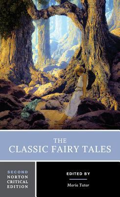 The Classic Fairy Tales - Tatar, Maria, Professor (Editor)
