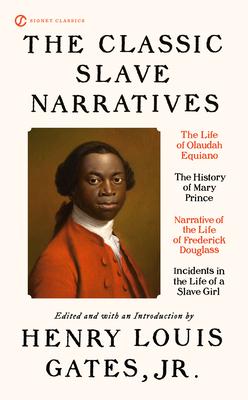 The Classic Slave Narratives - Gates, Henry Louis, Jr. (Editor)