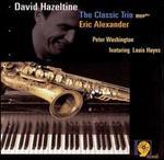 The Classic Trio Meets Eric Alexander