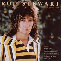The Classic Years - Rod Stewart
