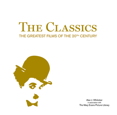 The Classics: The Greatest Films of the 20th Century - Whiticker, Alan J