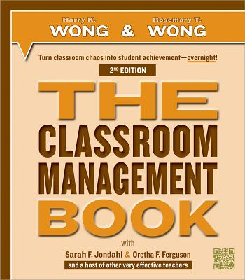 The Classroom Management Book - Wong, Harry K, and Wong, Rosemary T