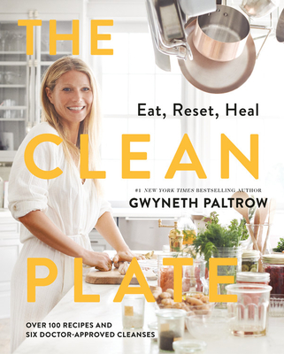 The Clean Plate: Eat, Reset, Heal - Paltrow, Gwyneth