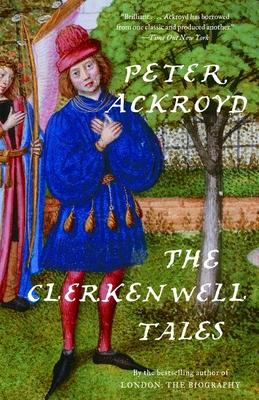 The Clerkenwell Tales - Ackroyd, Peter