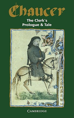 The Clerk's Prologue and Tale - Chaucer, Geoffrey, and Winny, James (Editor)